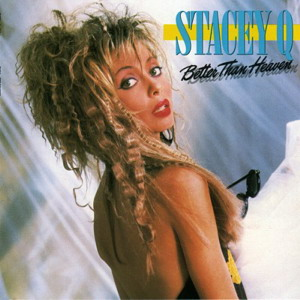 Stacey Q - 1986 - Better Than Heaven