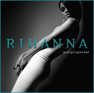 Rihanna - Good Girl Gone Bad (Mixtape) 2007
