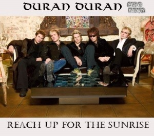 Duran Duran - Reach Up For The Sunrise (2007)
