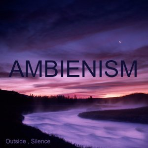 Ambienism - Outside Silence 2007