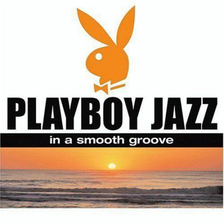Playboy Jazz - In A Smooth Groove (2004)