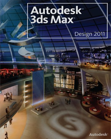 Autodesk 3ds Max (and 3ds Max Design) 2011 Subscription Advantage Pack x32/x64 (2010)