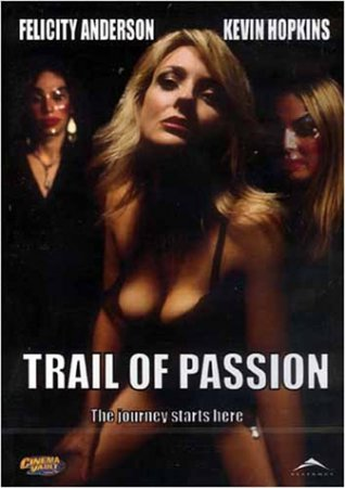 Дорога Страсти / Trail of Passion (2003) DVDRip