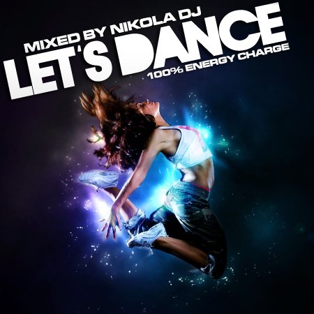 Let's Dance (Mixed By Nikola DJ) (2010)