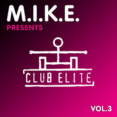 M.I.K.E. Presents Club Elite Vol.3 (2010)