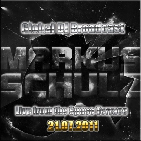 Markus Schulz - Global DJ Broadcast: Live from the Space Terrace (21.07.2011)