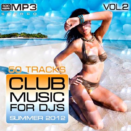 Club Music for DJ's Summer Vol.2 (2012)