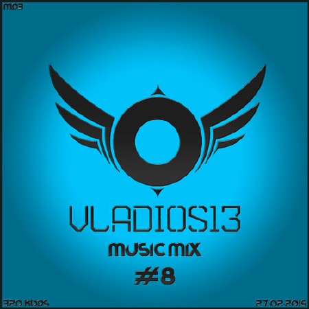 Music Mix By Vladios13 #8 (2015)