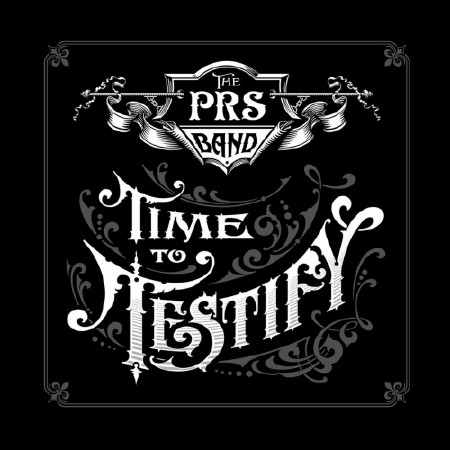 The Paul Reed Smith Band - Time to Testify (2017)