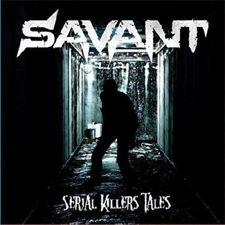 Savant - Serial Killers Tales (2017)