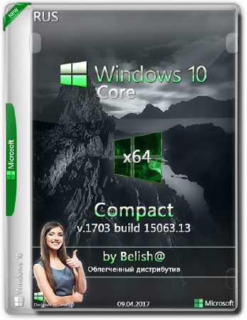 Windows 10 Core x64 1703.15063 Compact by Bellish@ (RUS/2017)