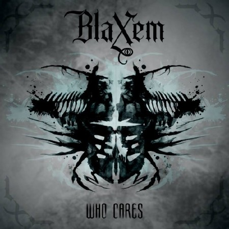 Blaxem - Who Cares (2017)