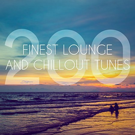VA - 200 Finest Lounge And Chillout Tunes (2017)