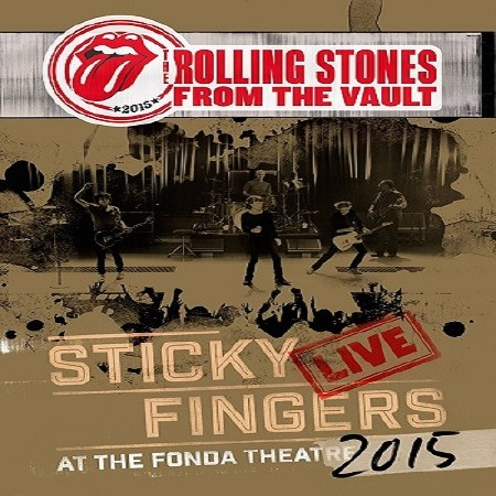 The Rolling Stones - From The Vault - Sticky Fingers (2017)