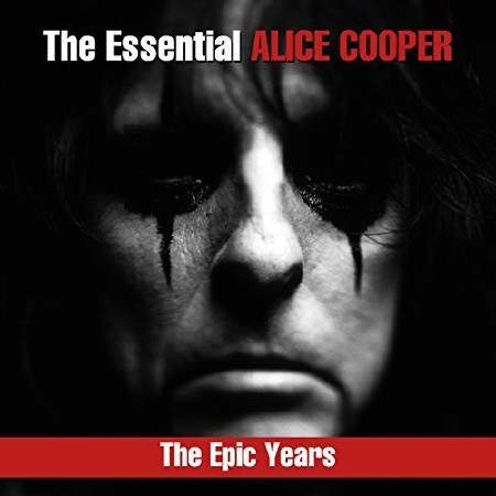 Alice Cooper – The Essential Alice Cooper: The Epic Years (2018)