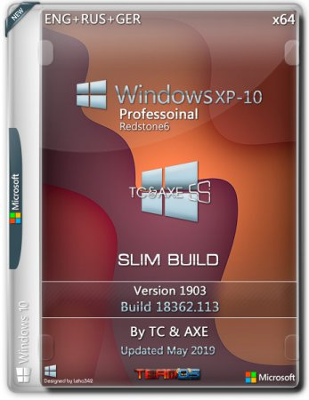 Windows XP-10 Pro x64 RS6 1903 Slim Build by TC&AXE (ENG+RUS+GER/2019)