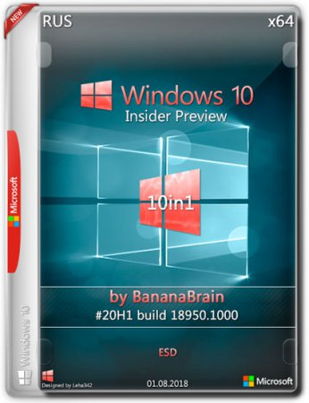Windows 10 Insider Preview 20H1 10in1 x64 by BananaBrain (RUS/2019)