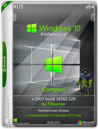 Windows 10 Pro x64 1903.18362.329 Compact By Flibustier (RUS/2019)