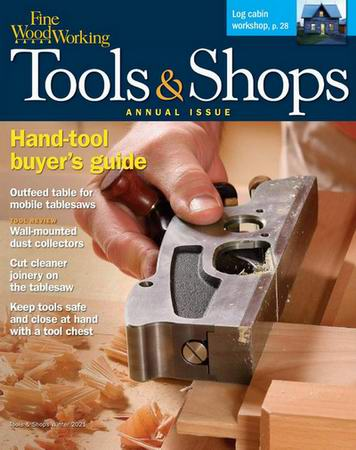Fine Woodworking №286 (Winter 2021). Tools & Shops
