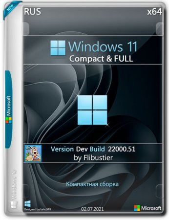 Windows 11 Dev x64 Compact & FULL By Flibustier (RUS/2021)